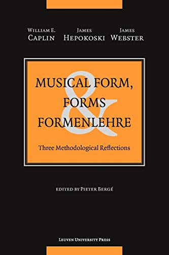 9789058678225: Musical Form, Forms, and Formenlehre: Three Methodological Reflections