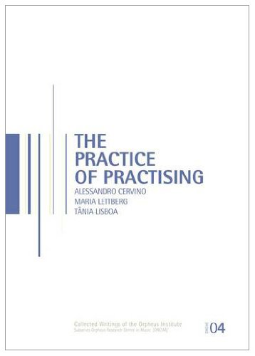9789058678485: The Practice of Practising (Collected Writings of the Orpheus Institute)