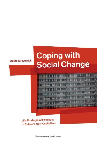 9789058678652: Coping with Social Change: Life Strategies of Workers in Poland's New Capitalism