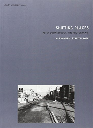 9789058678720: Shifting Places: Peter Downsbrough, the Photographs (Lieven Gevaert Series)