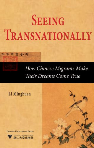 Seeing Transnationally: How Chinese Migrants Make Their: Minghuan Li