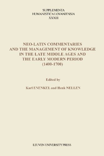 Neo-Latin Commentaries and the Management of Knowledge in the Late Mi Ddle Ages and the Early ...