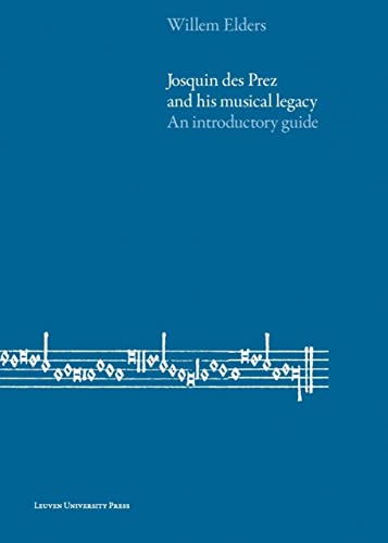 9789058679413: Josquin des Prez and His Musical Legacy: An Introductory Guide