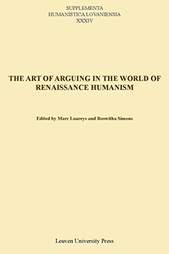 9789058679635: The Art of Arguing in the World of Renaissance Humanism (Supplementa Humanistica Lovaniensia) (English, French and German Edition)