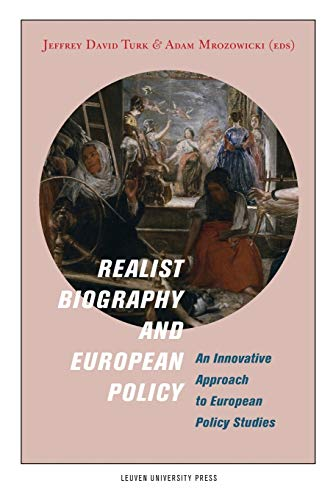 Realist biography and european policy : An Innovative Approach to European Policy Studies: Turk
