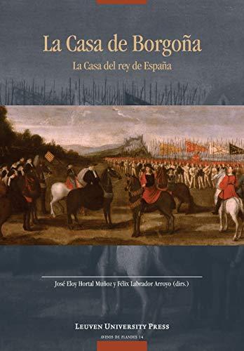 LA CASA DE BORGONA: LA CASA DEL REY DE ESPANA: HORTAL MUNOZ JOSE E