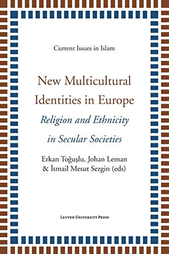 New Multicultural Identities in Europe: Religion and Ethnicity in Secular Societies (Current Issues...