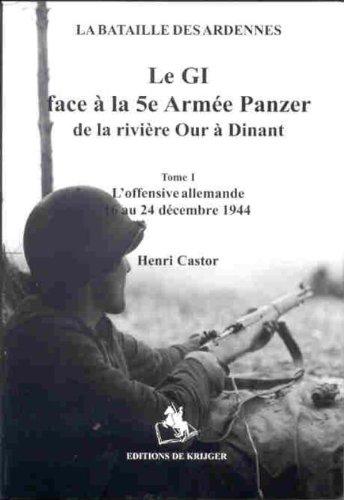 9789058680723: GI Face au 5Ème Armée Vol 1: La Bataille des Ardennes (French Edition)