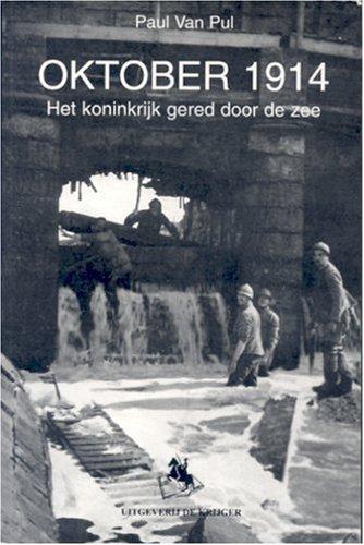 9789058681355: Oktober 1914: Het Koninkrijk Gered door de Zee (Dutch Edition)