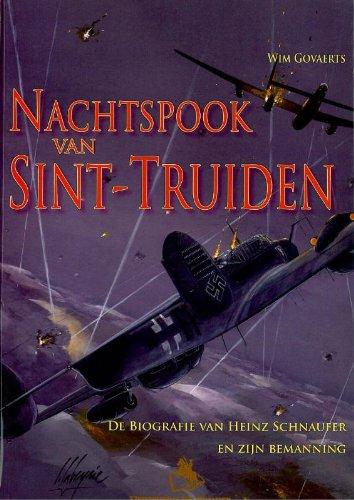 9789058681874: Nachtsprook van Sint-Truiden: De Biografie van Heinz Schnaufer en Zijn Bemanning (Dutch Edition)