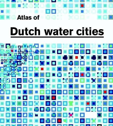 Atlas of Dutch Water Cities: Hooimeijer, Fransje, Meyer,