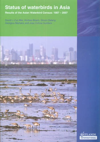 Status of Waterbirds in Asia: Results of the Asian Waterbird Census: 1987 - 2007 (Paperback): David...