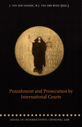 Punushment and Prosecution by International Courts (Issues in International Criminal Law)