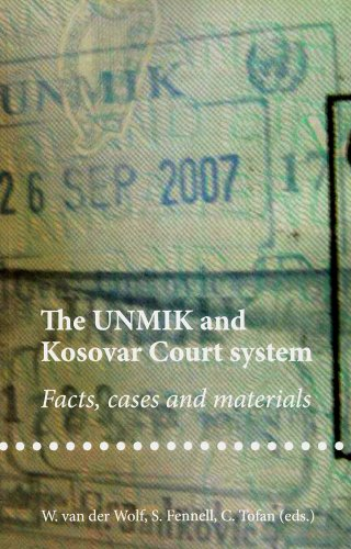 The UNMIK and Kosovar Court System - Facts, Cases and Materials
