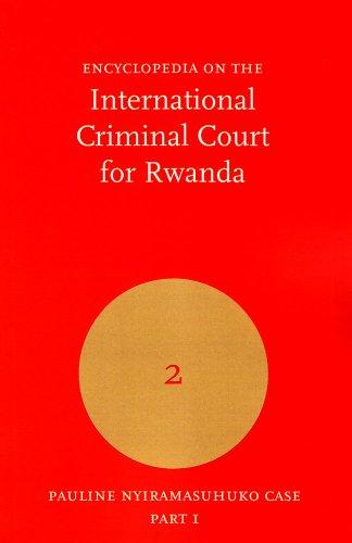 9789058871466: Encyclopedia on the International Criminal Tribunal for Rwanda: Volume 2: Pauline Nyiramasuhuko Case, Part 1 (Encyclopedia on the ICTR)