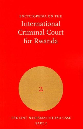 9789058871473: Encyclopedia on the International Criminal Tribunal for Rwanda: Volume 2: Pauline Nyiramasuhuko Case, Part 1 (Encyclopedia on the ICTR)