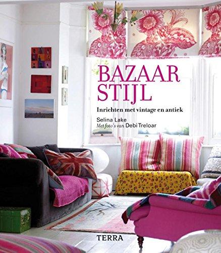 9789058978752: Bazaarstijl: inrichten met vintage en antiek