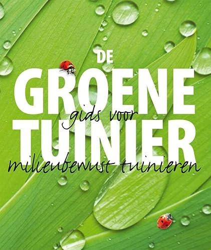 9789058979377: De Groene Tuinier: Gids voor milieubewust tuinieren