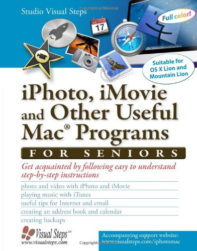 9789059051386: iPhoto, iMovie and Other Useful Mac Programs for Seniors: Get Acquainted with the Mac's Applications (Computer Books for Seniors series)