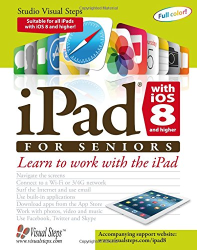 9789059053502: iPad with iOS 8 and higher for Seniors: Learn to Work with the iPad (Computer Books for Seniors series)