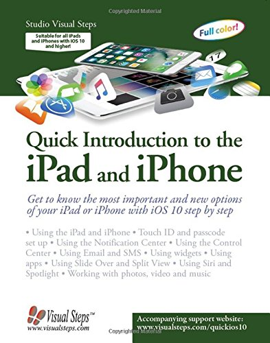 9789059054332: Quick Introduction to the iPad and iPhone: Get to know the most important and new options of your iPad or iPhone with iOS 10 step by step (Computer Books)