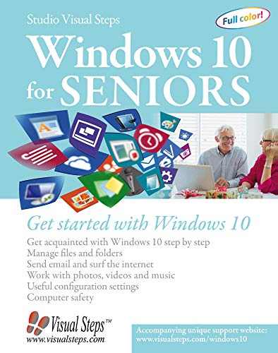 Windows 10 for Seniors: Get Started with Windows 10 (Computer Books for Seniors)