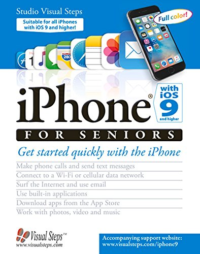 9789059056916: iPhone with iOS 9 and Higher for Seniors: Get Started Quickly with the iPhone (Computer Books for Seniors series)