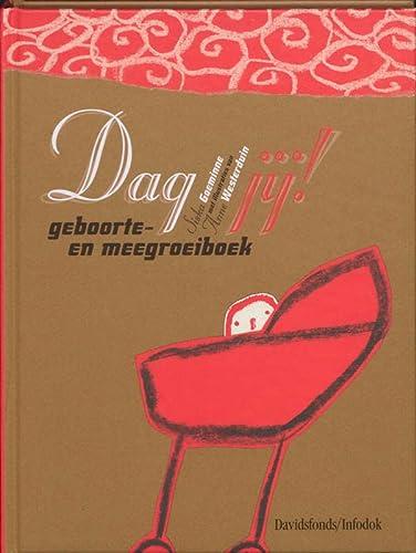 9789059082687: Dag jij!: geboorte- en meegroeiboek