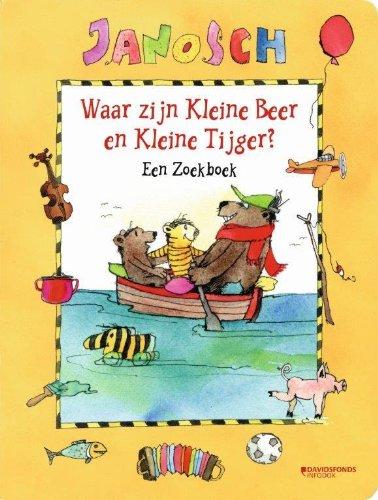 9789059085633: Waar zijn kleine beer en kleine tijger? / druk 1: een zoekboek