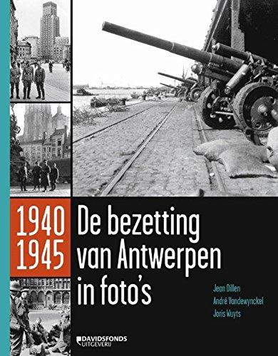 1940-1945: de bezetting van Antwerpen in 1000: Dillen, Jean/ Wuyts,
