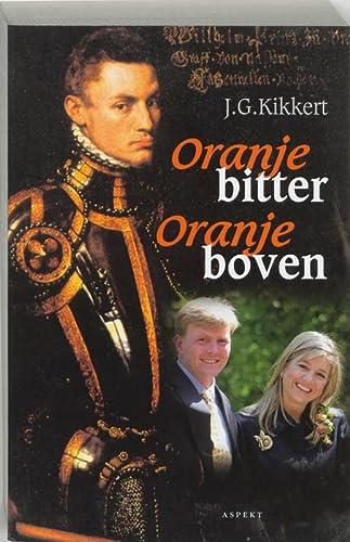 Oranje bitter, oranje boven (Dutch Edition): Kikkert, J. G