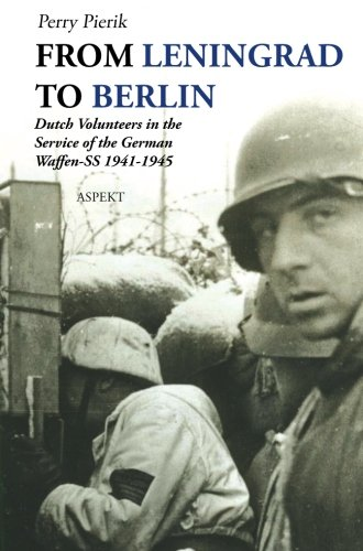9789059110045: From Leningrad to Berlin: Dutch Volunteers In The Service Of The German Waffen-SS 1941-1945