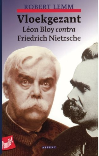 Vloekgezant: Leon Bloy Contra Friedisch Nietzsche: Lemm, Robert