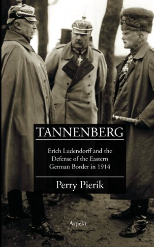 9789059111066: Tannenberg: Erich Ludendorff and the Defense of the Eastern German Border in 1914 (The Holy Land Revealed Guides)