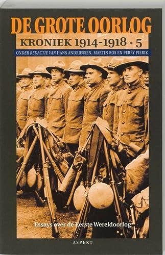 De grote oorlog. Kroniek 1914-1918. Deel 5.: Andriessen, Hans, Ros, Martin & Pierik, Perry (red.).