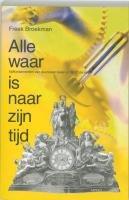 Alle waar is naar zijn tijd. Tijdfundamenten van duurzaam leven in de 21ste eeuw. e dienstplicht in Nederland. - BROEKMAN, FREEK