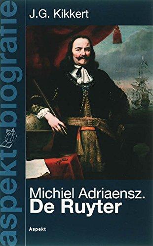 Michiel Adriaenszoon de Ruyter: bestevaer 1607-1676: Kikkert, J.G.