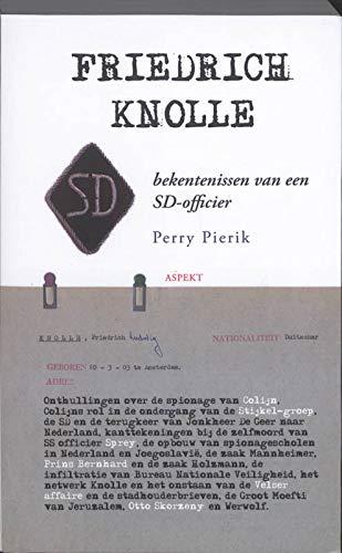 9789059119123: Friedrich Knolle: bekentenissen van en onderzoek naar een SD-officier: bekentenissen van en onderzoek naar SD-officier