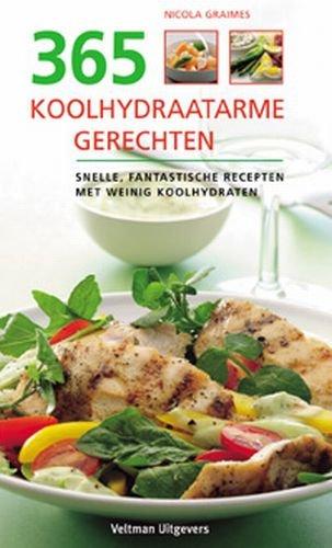 9789059203051: 365 Koolhydraatarme Gerechten: Snelle, Fantastische Recepten Met Weinig Koolhydraten