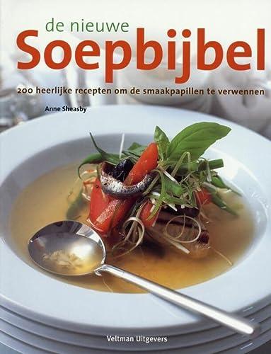 9789059206052: De nieuwe soepbijbel: 200 heerlijke recepten om de smaakpapillen te verwennen