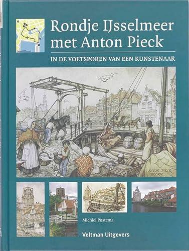 9789059207301: Rondje IJsselmeer met Anton Pieck / druk 1: in de voetsporen van een kunstenaar