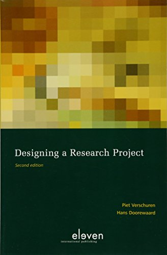 Designing a Research Project: Second Edition: Verschuren, Piet, Doorewaard,