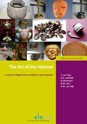 The Art of the Internet: A Study of Illegal Online Trading in Cultural Goods (Veiligheidsstudies): ...
