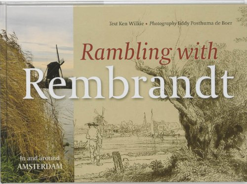 Rambling with Rembrandt In and around Amsterdam: Text by Ken