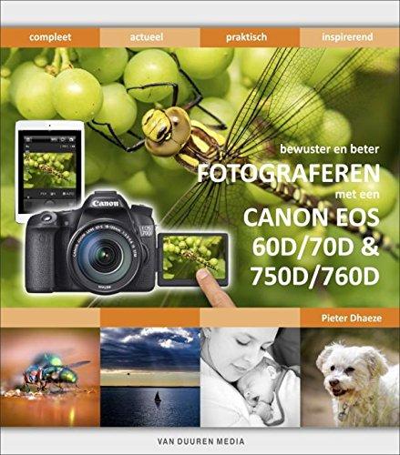 9789059408630: Bewuster en beter fotograferen met de Canon EOS 60D/70D & 750D/760D