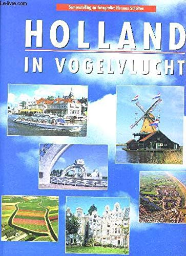 HOLLAND IN VOGELVLUCHT: Scholten, Herman