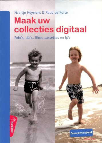 Maak uw collecties digitaal: foto's, dia's, films,: Heymans, Maartje, De