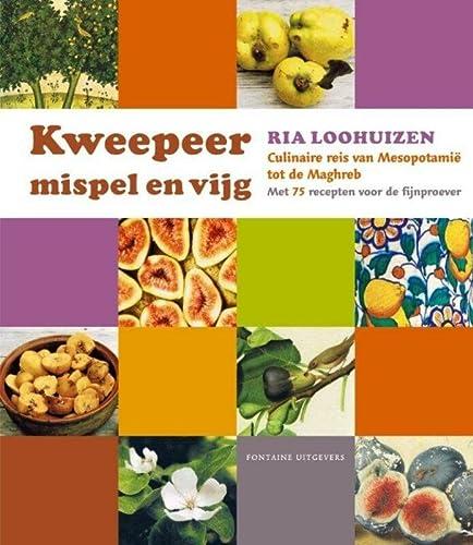9789059564138: Kweepeer, mispel en vijg: culinaire reis van Mesopotamië tot de Maghreb : met 75 recepten voor de fijnproever