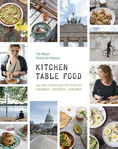 9789059566446: Kitchen table food: aan tafel in Washington DC en Berlijn recepten verhalen vrienden