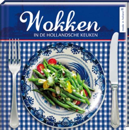 Wokken / druk 1: in de Hollandsche keuken - Arkel, Francis van